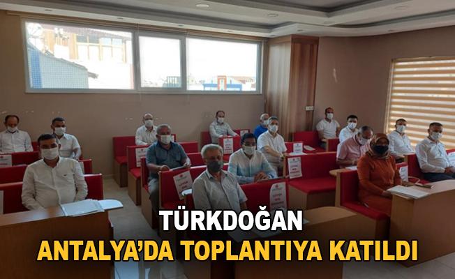 Türkdoğan, Antalya'da toplantıya katıldı