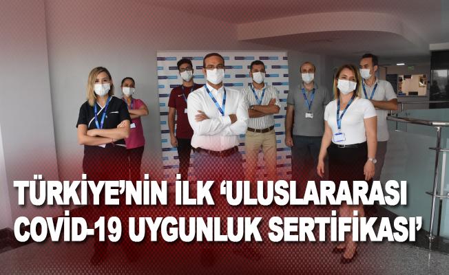 Türkiye'nin ilk 'Uluslararası Covid-19 Uygunluk Sertifikası'