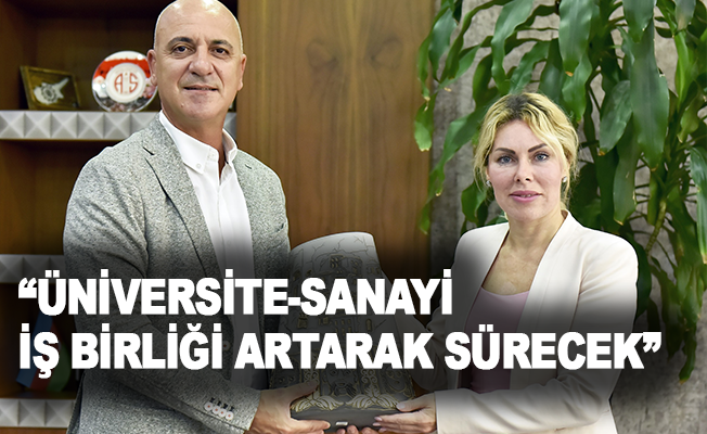 """""""Üniversite-sanayi iş birliği artarak sürecek"""""""
