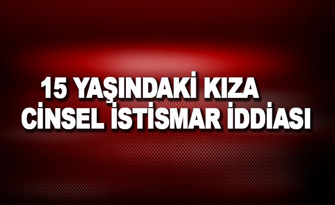 Antalya'da 15 yaşındaki kıza cinsel istismar iddiası