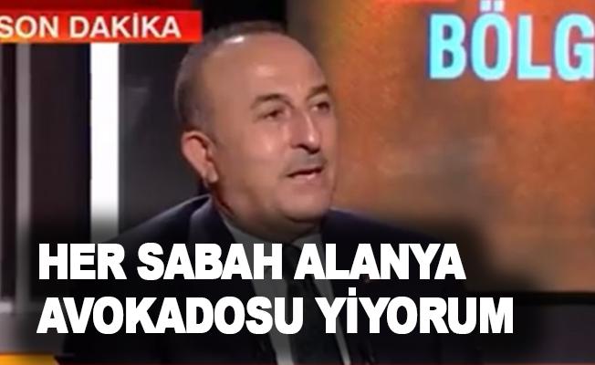 Bakan Çavuşoğlu: Her sabah Alanya avokadosu yiyorum!