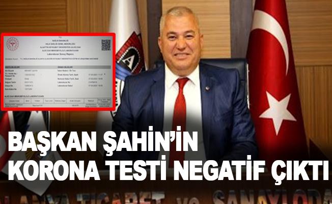 Başkan Şahin'in korona testi negatif çıktı