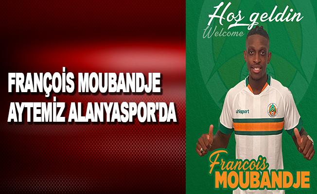 François Moubandje Aytemiz Alanyaspor'da
