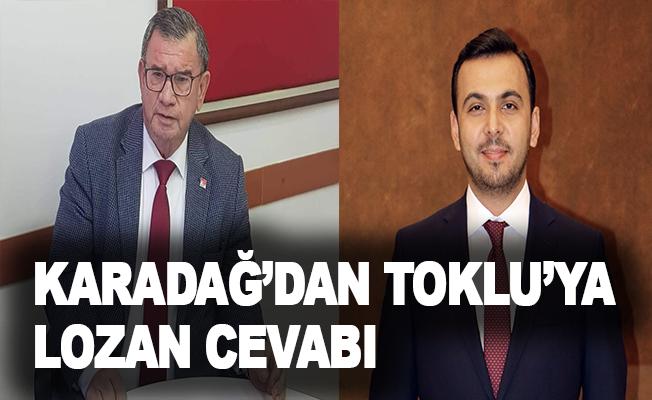 Karadağ'dan Toklu'ya Lozan Cevabı