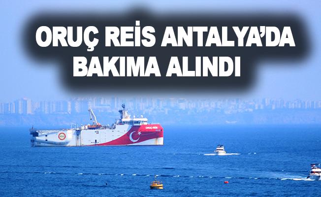 Oruç Reis Antalya'da bakıma alındı