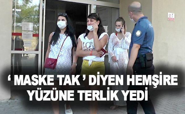 """Otelde turistlere """"Maske tak"""" diyen hemşire yüzüne terlik yedi"""