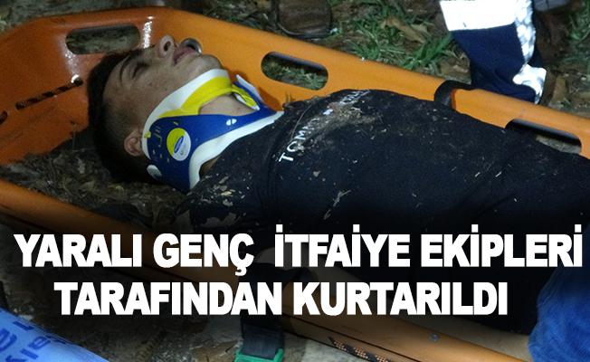 Yaralı genç itfaiye ekipleri tarafından kurtarıldı