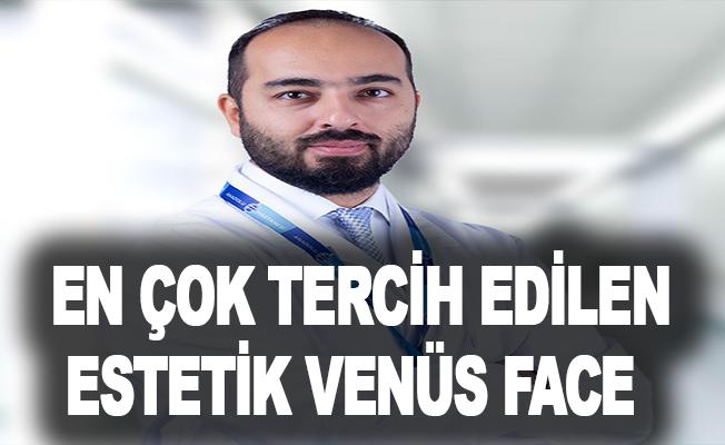Yüz şekillendirmede en çok tercih edilen estetik Venüs Face