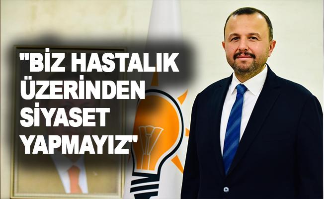 """AK Partili Taş'tan Böcek açıklaması: """"Biz hastalık üzerinden siyaset yapmayız"""""""