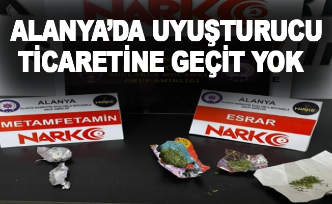 Alanya'da uyuşturucu ticaretine geçit yok!