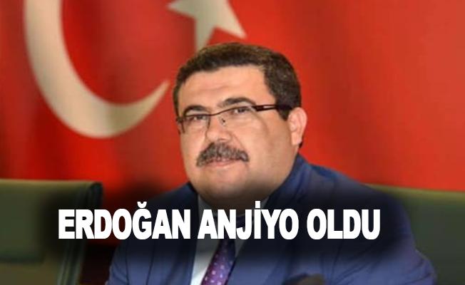 Erdoğan anjiyo oldu