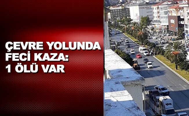 Alanya Çevreyolunda feci kaza: 1 ölü