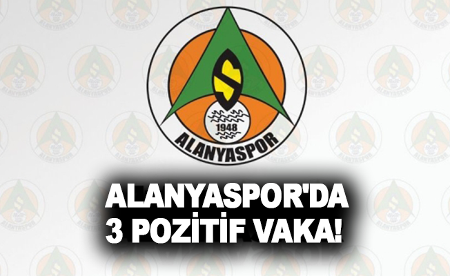 Alanyaspor'da 3 pozitif vaka!