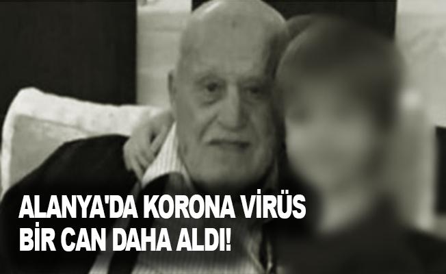 Alanya'da koronavirüs bir can daha aldı!