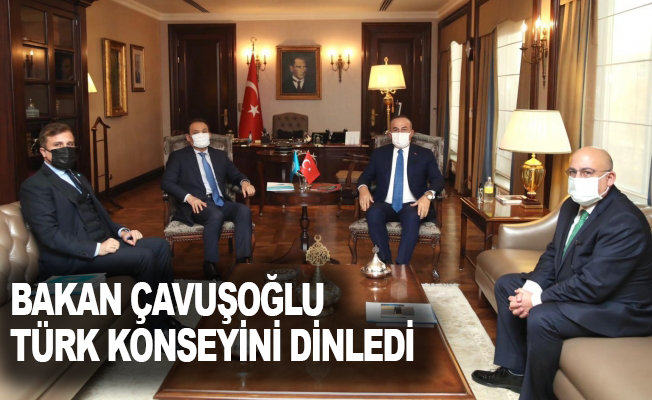 Bakan Çavuşoğlu, Türk Konseyi'ni dinledi