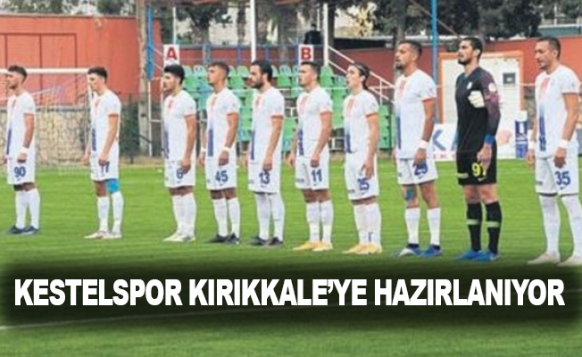 Kestelspor, Kırıkkale'ye hazırlanıyor