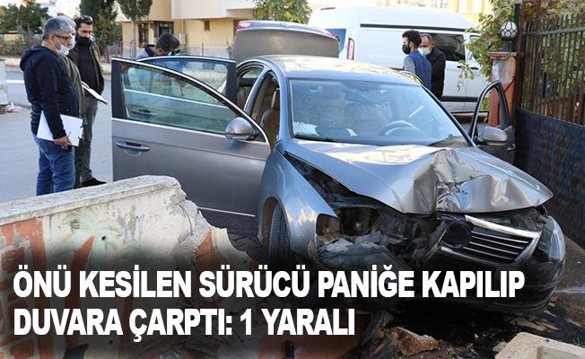 Önü kesilen sürücü paniğe kapılıp duvara çarptı: 1 yaralı