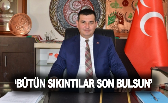 Türkdoğan: 'Bütün sıkıntılar son bulsun'