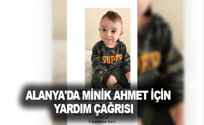 Alanya'da Minik Ahmet için yardım çağrısı