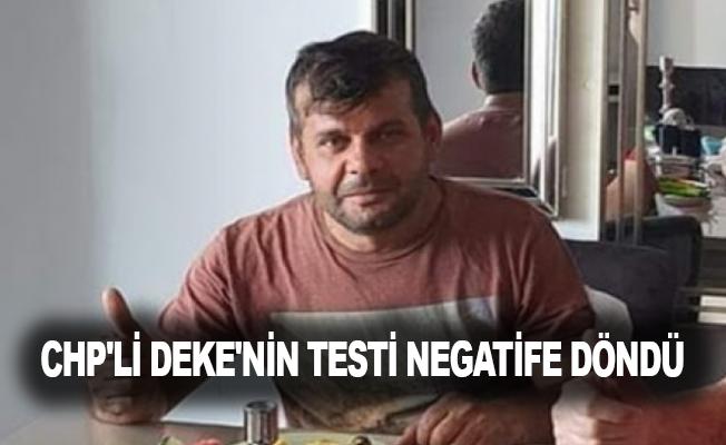 CHP'li Deke'nin testi negatife döndü
