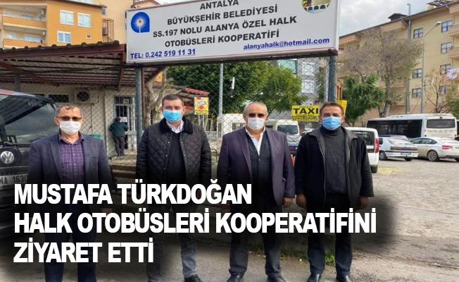 Mustafa Türkdoğan, Halk Otobüsleri Kooperatifini ziyaret etti