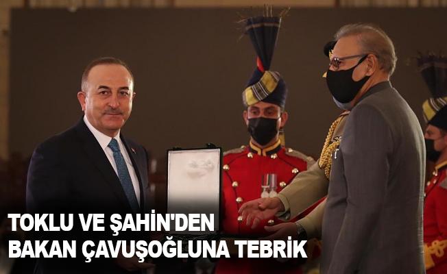 Toklu ve Şahin'den Bakan Çavuşoğluna tebrik