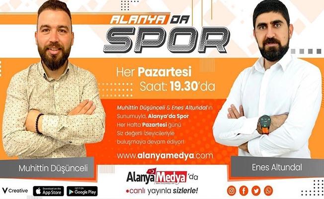 Alanya'da Spor bu akşam Alanya Medya'da