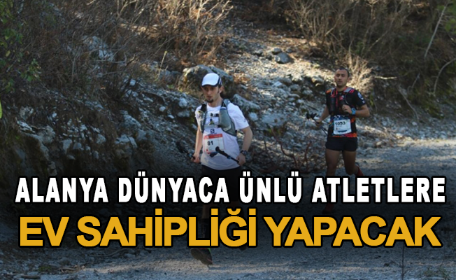 Alanya dünyaca ünlü atletlere ev sahipliği yapacak