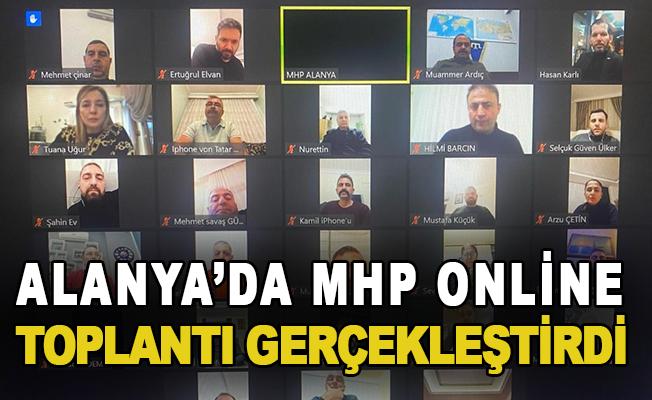 Alanya MHP online toplandı