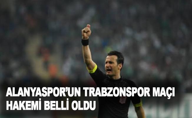 Alanyaspor'un Trabzonspor maçı hakemi belli oldu