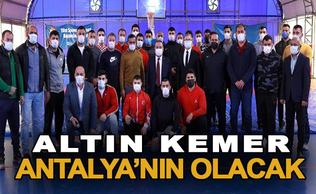 Altın kemer Antalya'nın olacak