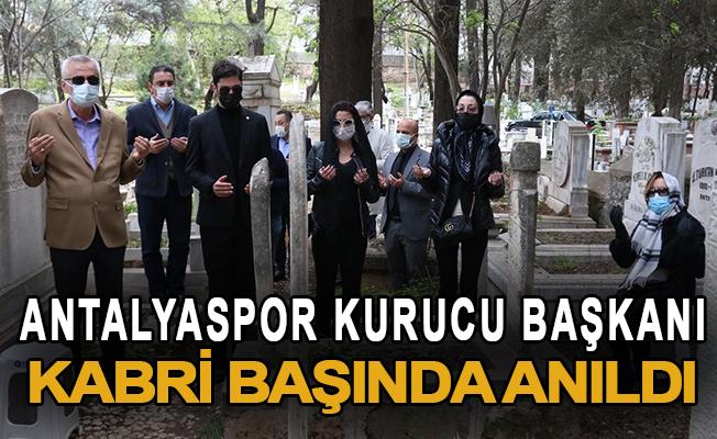 Antalyaspor Kurucu Başkanı kabri başında anıldı