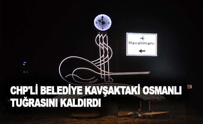 CHP'li belediye kavşaktaki Osmanlı tuğrasını kaldırdı