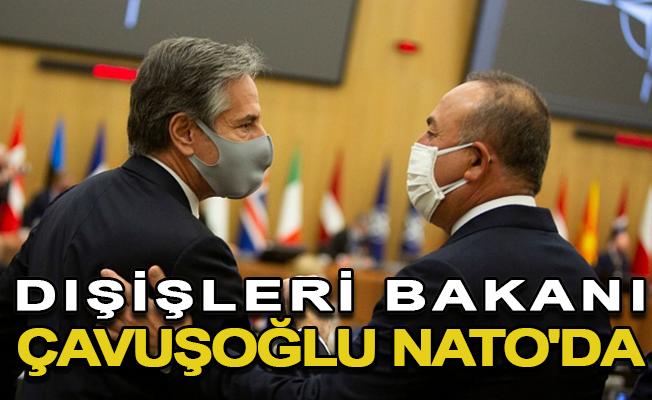 Dışişleri Bakanı Çavuşoğlu NATO'da