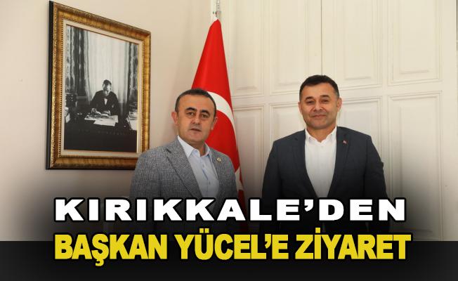 Kırıkkale'den Başkan Yücel'e ziyaret