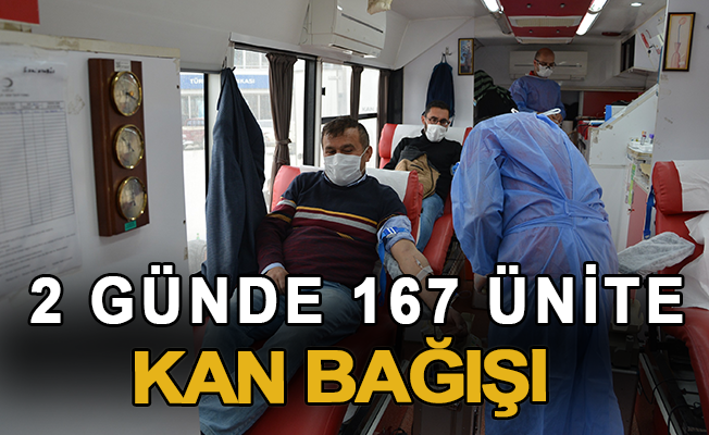 2 günde 167 ünite kan bağışı