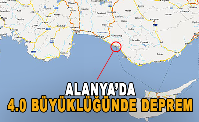 Alanya'da 4.0 büyüklüğünde deprem