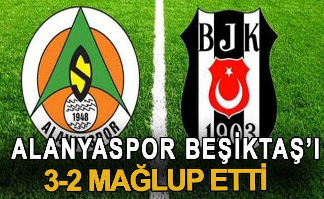 Alanyaspor Beşiktaş'ı 3-2 mağlup etti