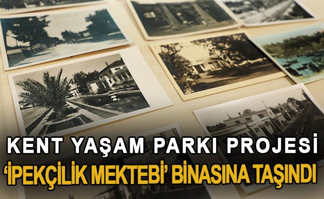 Kent Yaşam Parkı Projesi 'İpekçilik Mektebi' binasına taşındı