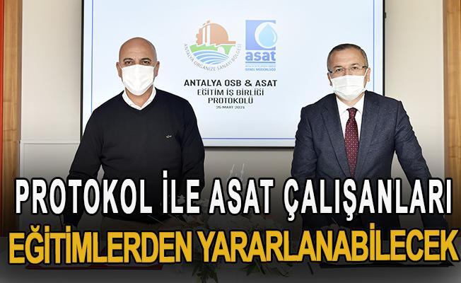 Protokol ile ASAT çalışanları eğitimlerden yararlanabilecek