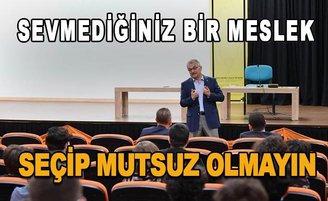 """Vali Ersin Yazıcı: """"Sevmediğiniz bir meslek seçip mutsuz olmayın"""""""