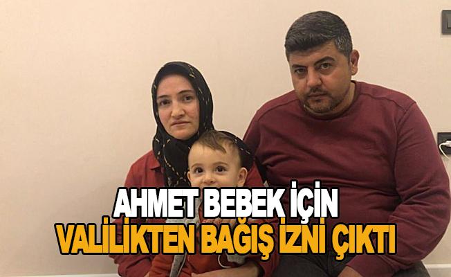 Ahmet bebek için valilikten bağış izni çıktı