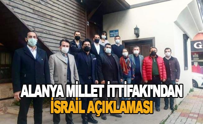 Alanya Millet İttifakı'ndan İsrail açıklaması