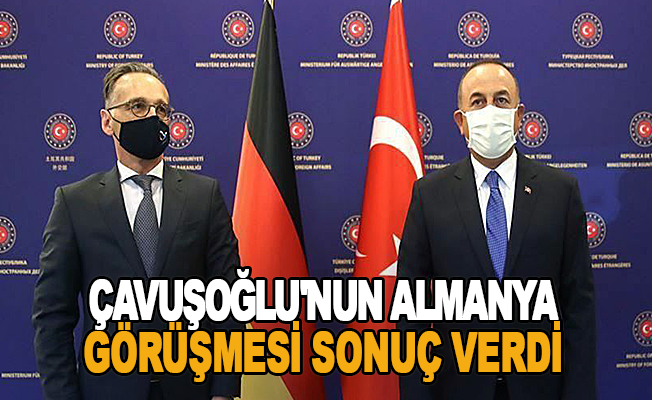 Çavuşoğlu'nun Almanya görüşmesi sonuç verdi