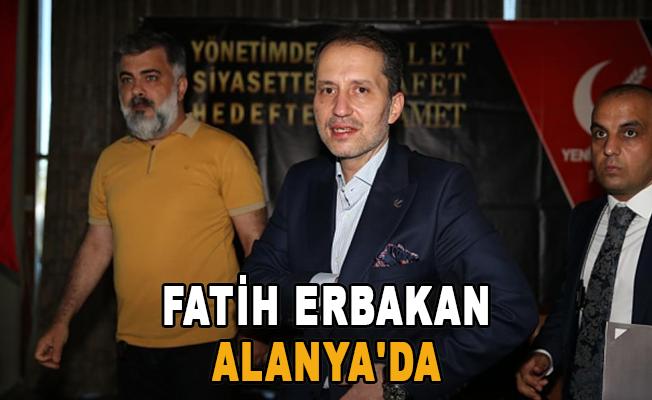 Fatih Erbakan Alanya'da