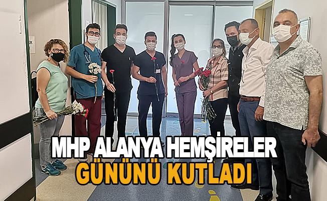 MHP Alanya Hemşireler Gününü Kutladı
