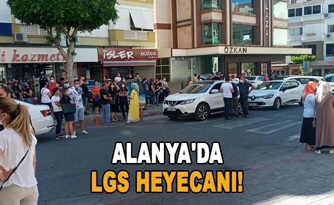 Alanya'da LGS heyecanı!