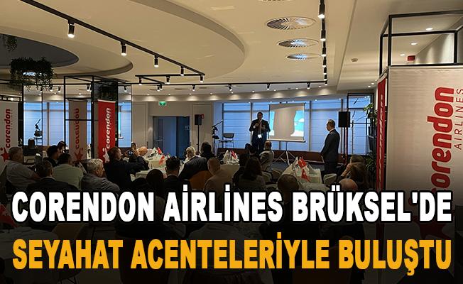 Corendon Airlines, Brüksel'de seyahat acenteleriyle buluştu