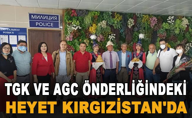 TGK ve AGC önderliğindeki heyet Kırgızistan'da