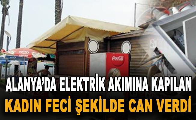 Alanya'da elektrik akımına kapılan kadın feci şekilde can verdi